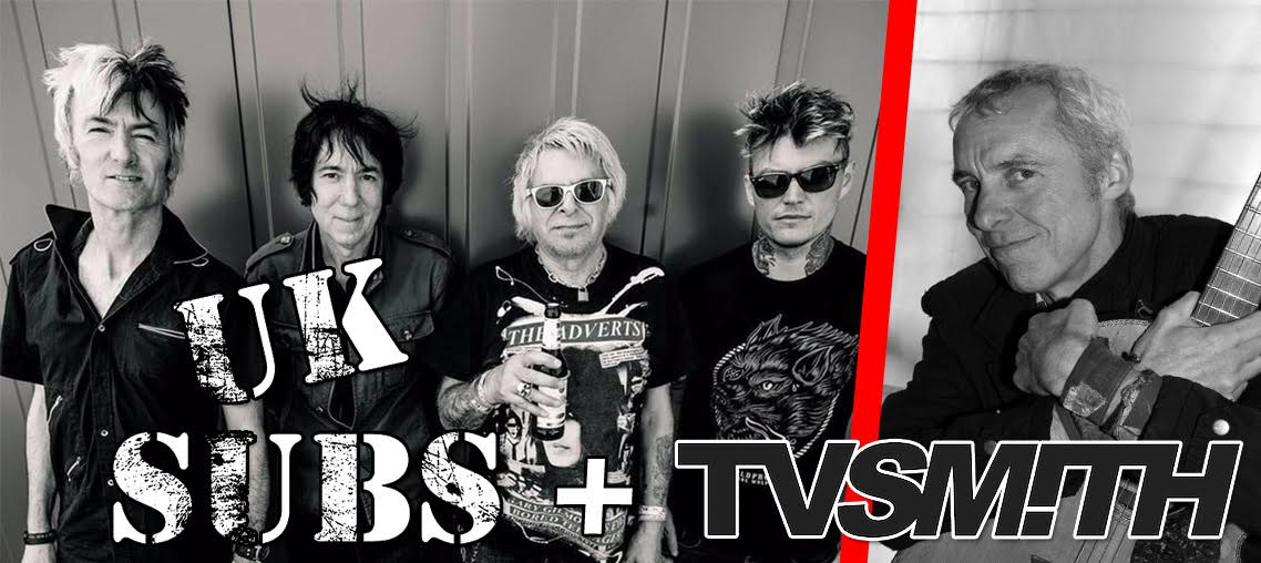 UK SUBS + TV SMITH