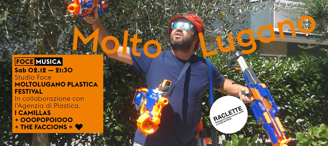 Moltolugano Plastica Festival - I Camillas / Ooopopoiooo / The Faccions